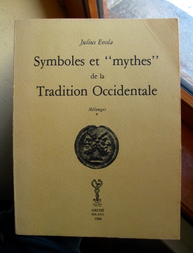 julius evola,symboles et mythes de la tradition occidentale,evola,symboles et mythes,histoire,politique,fascisme,philosophie,rome,empire romain,légende du graal