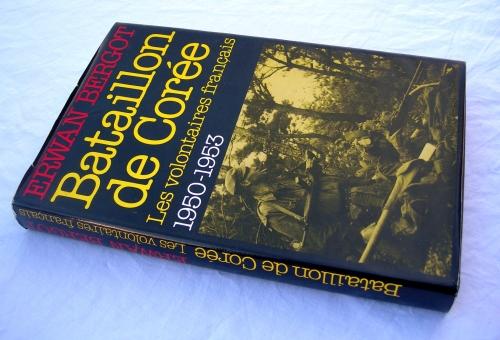 erwan bergot,bataillon de corée volontaires français 1950-1953,guerre de corée,guerre,guerriers,histoire,armée française,histoire de france,livres historiques,récits de guerre