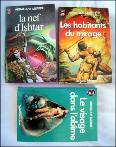 abraham merritt,science-fantasy,heroic-fantasy,la nef d'ishtar,le visage dans l'abîme,les habitants du mirage,j'ai lu